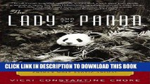 Ebook The Lady and the Panda: The True Adventures of the First American Explorer to Bring Back