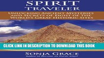 [New] Ebook Spirit Traveler: Unlocking Ancient Mysteries and Secrets of Eight of the World s Great