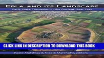 Best Seller Ebla and its Landscape: Early State Formation in the Ancient Near East Free Download