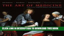 Ebook The Art of Medicine: Over 2,000 Years of Images and Imagination Free Read