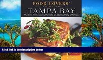 Must Have PDF  Food Lovers  Guide to® Tampa Bay: The Best Restaurants, Markets   Local Culinary