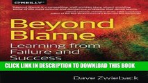 Best Seller Beyond Blame: Learning From Failure and Success Free Read