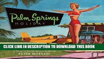 Best Seller Palm Springs Holiday: A Vintage Tour from Palm Springs to the Salton Sea Free Read