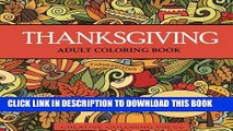 Ebook Thanksgiving Adult Coloring Book: 32 Thanksgiving Holiday Designs Coloring Pages (Adult