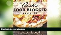 Big Deals  Austin Food Blogger Alliance Cookbook, The (American Palate)  Best Seller Books Most