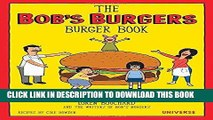 Ebook The Bob s Burgers Burger Book: Real Recipes for Joke Burgers Free Download