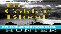 Ebook In Colder Blood: Warning: Crime Scene Photos Are Graphic.  The True Story of the Walker
