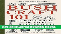 [PDF] Bushcraft 101: A Field Guide to the Art of Wilderness Survival Full Online