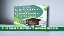 [New] PDF From Go-Getter To Graduate School: The Graduate School Academy Free Online
