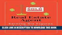 [New] Ebook Real Estate Agent: Earning Six Figures As A Real Estate Agent (Real Estate Sales, Earn