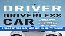 [READ] EBOOK The Driver in the Driverless Car: How Our Technology Choices Will Create the Future