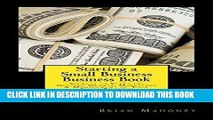 [New] PDF Starting a Small Business Business Book: Secrets to Start up, Getting Grants,