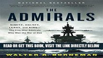 [READ] EBOOK The Admirals: Nimitz, Halsey, Leahy, and King--The Five-Star Admirals Who Won the War