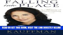 [READ] EBOOK Falling Into Place: A Memoir of Overcoming ONLINE COLLECTION