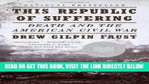 [READ] EBOOK This Republic of Suffering: Death and the American Civil War (Vintage Civil War