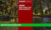READ FULL  Zagatsurvey 2000 New York City Restaurants (Zagat Survey New York City Restaurants)