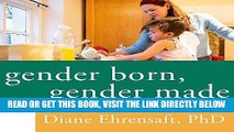 [FREE] EBOOK Gender Born, Gender Made: Raising Healthy Gender-Nonconforming Children ONLINE