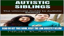 [READ] EBOOK Autistic Siblings: The Ultimate Guide to Autistic Siblings ONLINE COLLECTION