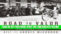 [FREE] EBOOK Road to Valor: A True Story of WWII Italy, the Nazis, and the Cyclist Who Inspired a