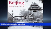 FAVORIT BOOK Beijing Then and Now (Then   Now Thunder Bay) READ EBOOK
