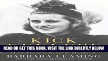 [READ] EBOOK Kick Kennedy: The Charmed Life and Tragic Death of the Favorite Kennedy Daughter