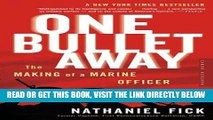 [READ] EBOOK One Bullet Away: The Making of a Marine Officer ONLINE COLLECTION
