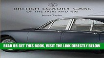 [FREE] EBOOK British Luxury Cars of the 1950s and  60s (Shire Library) ONLINE COLLECTION