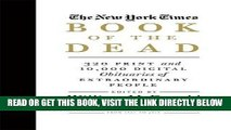 [READ] EBOOK The New York Times Book of the Dead: 320 Print and 10,000 Digital Obituaries of