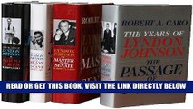 [FREE] EBOOK Robert A. Caro s The Years of Lyndon Johnson Set: The Path to Power; Means of Ascent;