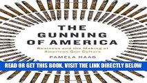 [READ] EBOOK The Gunning of America: Business and the Making of American Gun Culture ONLINE