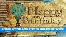 [FREE] EBOOK Happy 90th Birthday: Vintage:Guest Book | Message Book | Keepsake | Birthdays | 60