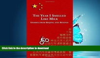 PDF ONLINE The Year I Smelled Like Milk: Stories from Beijing and Beyond READ PDF FILE ONLINE