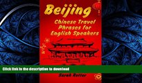 PDF ONLINE Beijing: Chinese Travel Phrases for English Speakers: The most need 1.000 phrases to