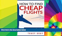 Must Have  How To Find Cheap Flights  Secrets To Finding Flights On A Budget (cheap flights,