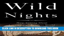 [New] Ebook Wild Nights: How Taming Sleep Created Our Restless World Free Online