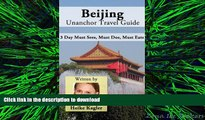 READ PDF Beijing Travel Guide - 3 Day Must Sees, Must Dos, Must Eats PREMIUM BOOK ONLINE