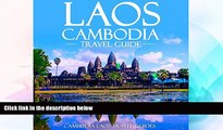 Must Have  Laos Cambodia Travel Guide: Laos Travel Guide, Cambodia Travel Guide, Two Books in One