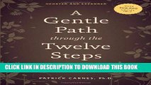 [PDF] A Gentle Path through the Twelve Steps: The Classic Guide for All People in the Process of