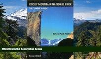 READ FULL  Rocky Mountain National Park: Estes Park Valley: The Climber S Guide  READ Ebook Full