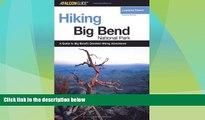 Big Deals  Hiking Big Bend National Park, 2nd (Regional Hiking Series)  Best Seller Books Best