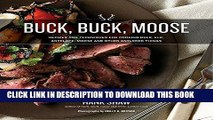 [PDF] Buck, Buck, Moose: Recipes and Techniques for Cooking Deer, Elk, Moose, Antelope and Other