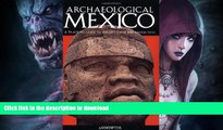 GET PDF  Archaeological Mexico: A Guide to Ancient Cities and Sacred Sites  GET PDF