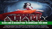 [PDF] Once Upon a Happy Ending: An Anthology of Reimagined Fairy Tales Popular Collection