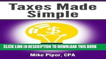[READ] EBOOK Taxes Made Simple: Income Taxes Explained in 100 Pages or Less ONLINE COLLECTION