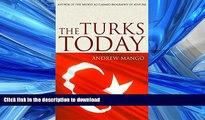 READ ONLINE The Turks Today: Turkey after Ataturk READ PDF BOOKS ONLINE