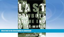 READ  The Last Cowboys at the End of the World: The Story of the Gauchos of Patagonia FULL ONLINE
