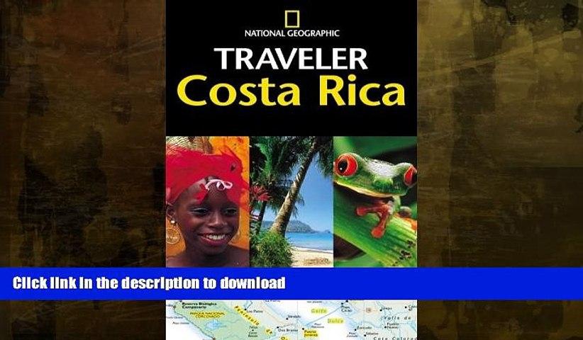 READ BOOK National Geographic Traveler: Costa Rica FULL ONLINE | Godialy.com
