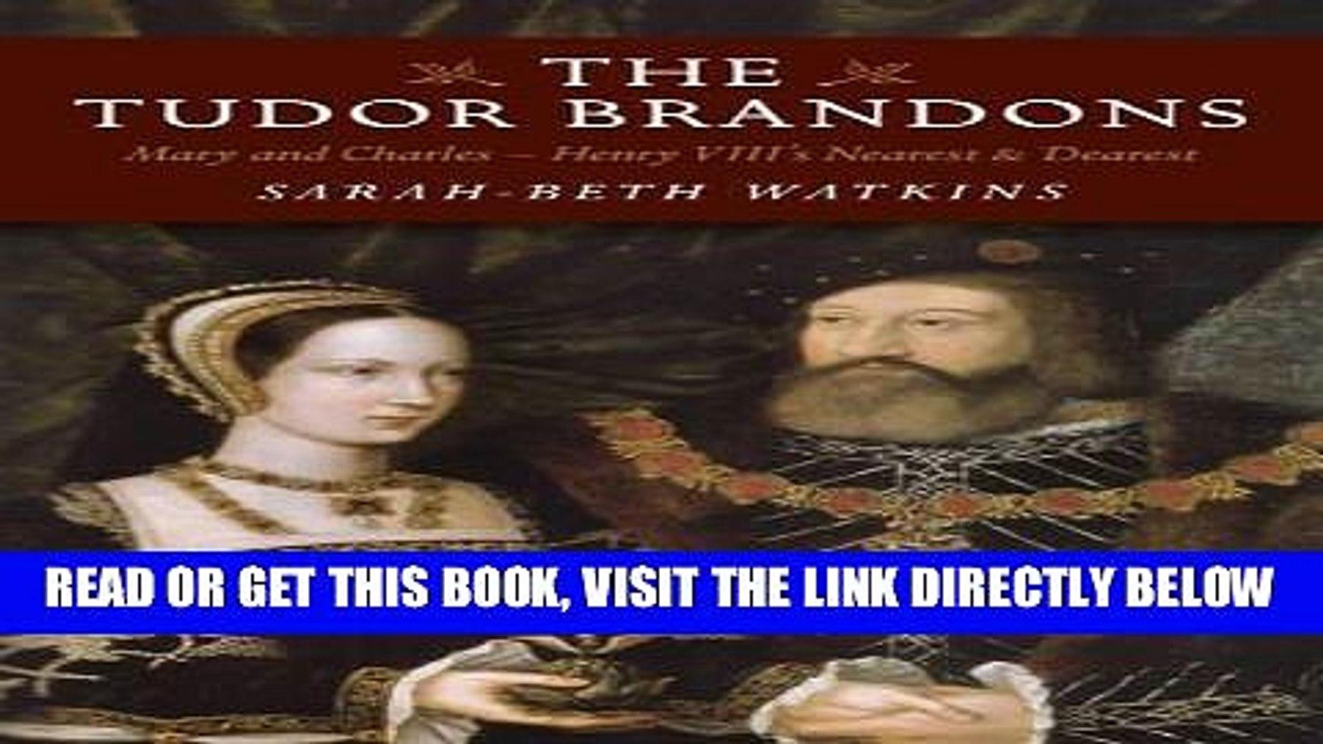 The Tudor Brandons Mary And Charles Henry VIIIs Nearest /& Dearest