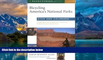 Big Deals  Bicycling America s National Parks: Utah and Colorado: The Best Road and Trail Rides