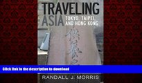 READ THE NEW BOOK Traveling Asia: Tokyo, Taipei, and Hong Kong READ EBOOK